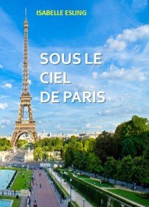 DATE OFFICIELLE DE PUBLICATION sous-le-ciel-de-paris-cover1-216x300